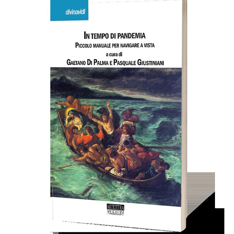 In tempo di pandemia - piccolo manuale per navigare a vista - Artetetra Edizioni